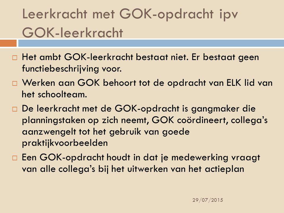 Leerkracht met GOK-opdracht ipv GOK-leerkracht 29/07/2015  Het ambt GOK-leerkracht bestaat niet.