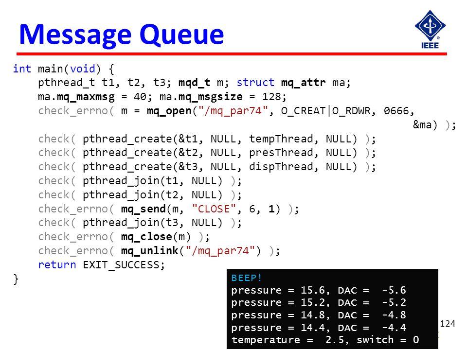 124 Message Queue BEEP! pressure = 15.6, DAC = -5.6 pressure = 15.2, DAC = -5.2 pressure = 14.8, DAC = -4.8 pressure = 14.4, DAC = -4.4 temperature =