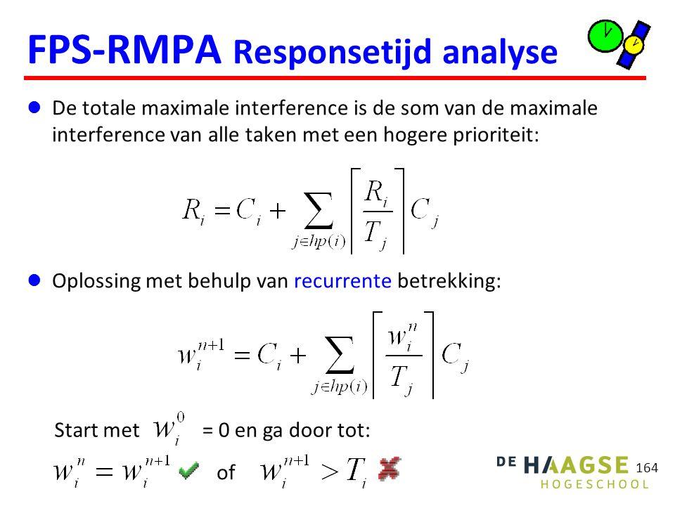 164 FPS-RMPA Responsetijd analyse De totale maximale interference is de som van de maximale interference van alle taken met een hogere prioriteit: Opl