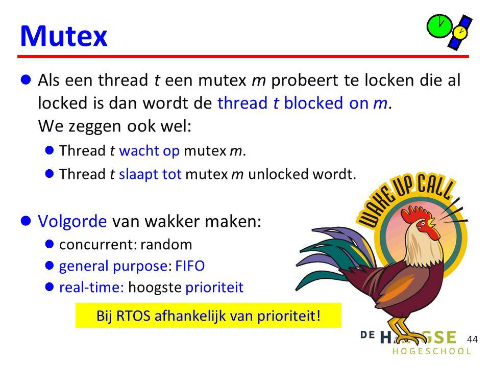 Mutex Als een thread t een mutex m probeert te locken die al locked is dan wordt de thread t blocked on m. We zeggen ook wel: Thread t wacht op mutex