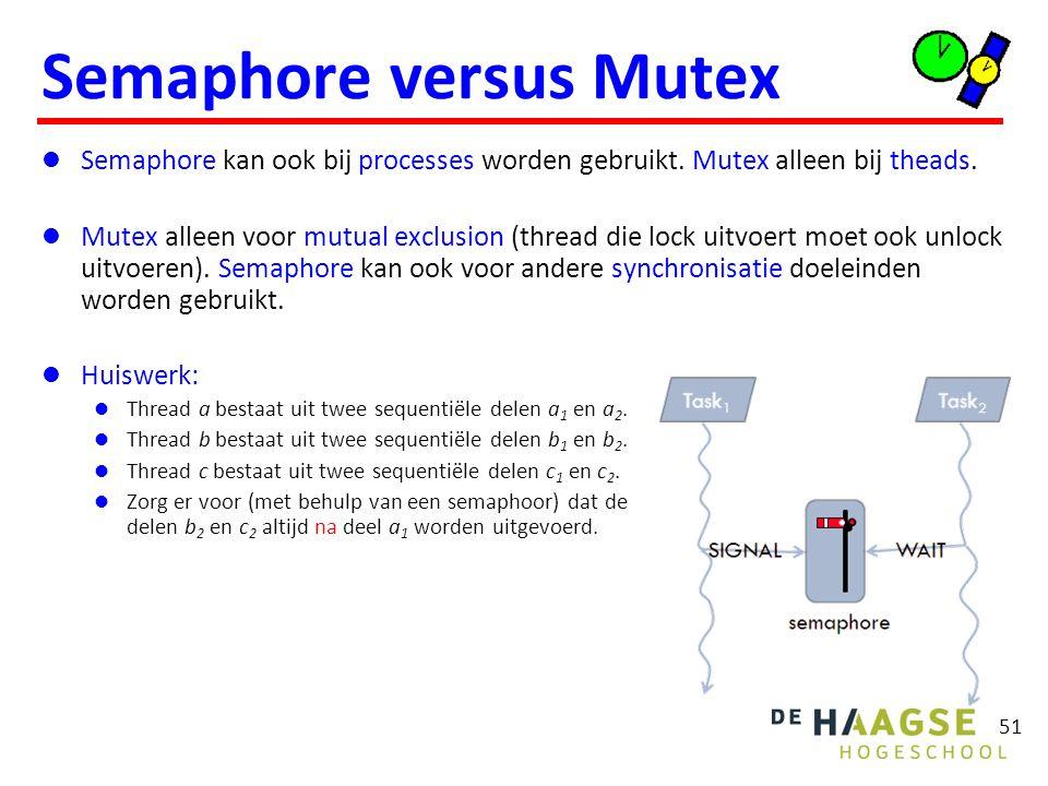Semaphore kan ook bij processes worden gebruikt. Mutex alleen bij theads. Mutex alleen voor mutual exclusion (thread die lock uitvoert moet ook unlock
