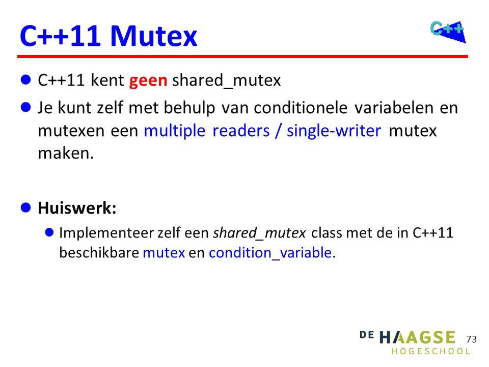 C++11 Mutex C++11 kent geen shared_mutex Je kunt zelf met behulp van conditionele variabelen en mutexen een multiple readers / single-writer mutex mak