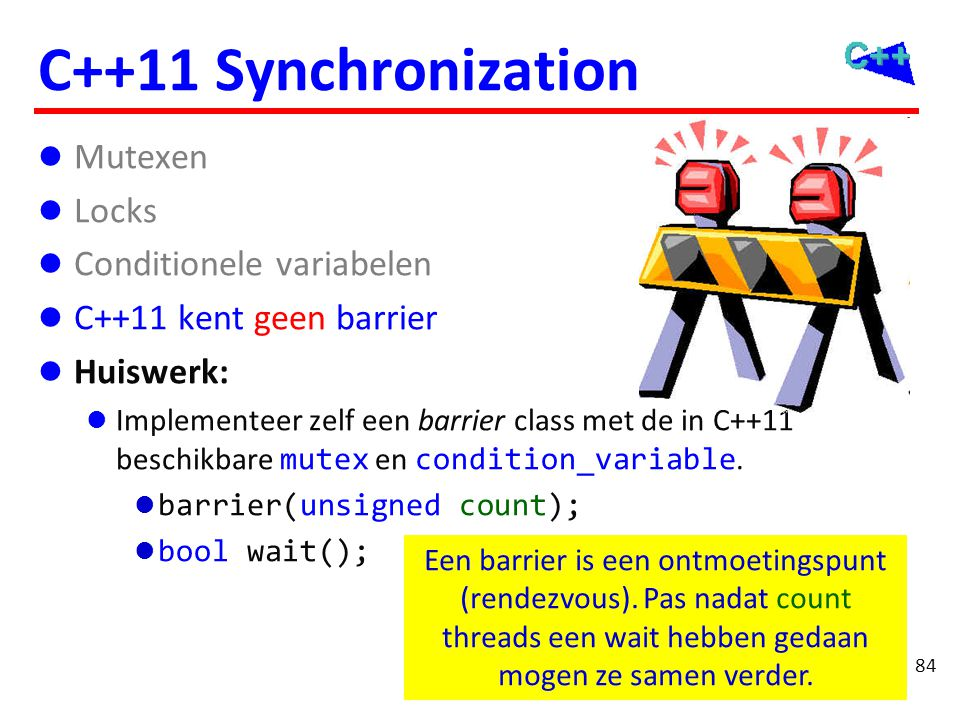 C++11 concurrency Memory model Threads Synchronisatie Mutexen Locks Conditionele variabelen Call once Asynchrone taken en Futures Atomics