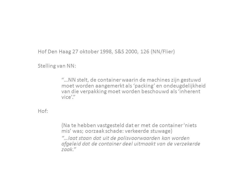 """Hof Den Haag 27 oktober 1998, S&S 2000, 126 (NN/Flier) Stelling van NN: """"…NN stelt, de container waarin de machines zijn gestuwd moet worden aangemerk"""