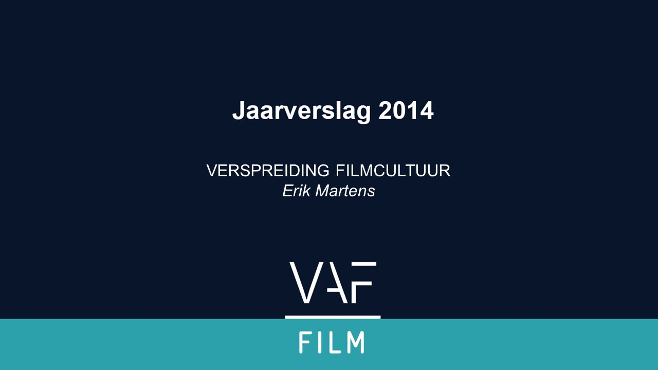 Verwelkoming & inleiding VERSPREIDING FILMCULTUUR Erik Martens