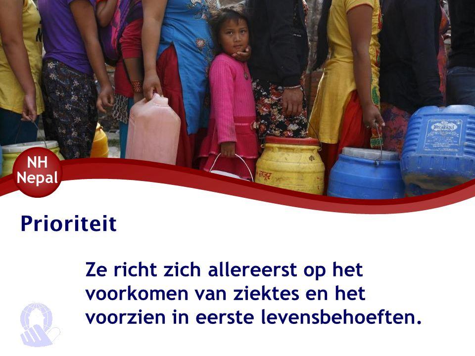 Prioriteit Ze richt zich allereerst op het voorkomen van ziektes en het voorzien in eerste levensbehoeften. NH Nepal