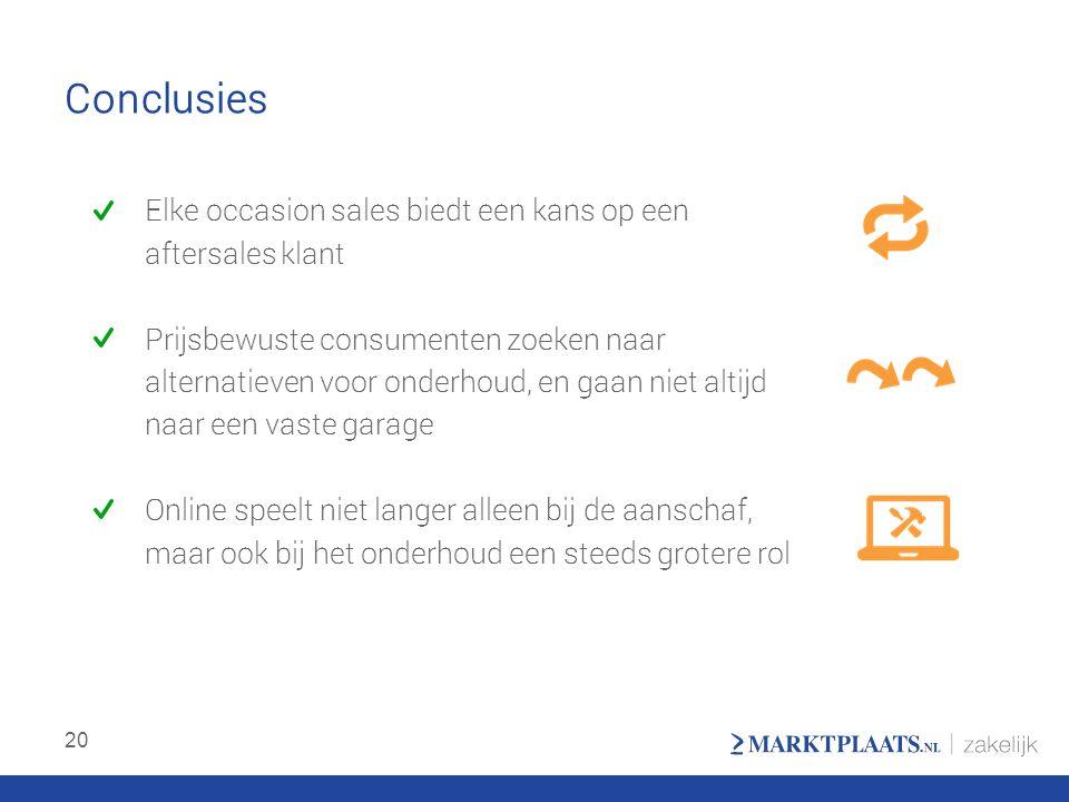 Conclusies Elke occasion sales biedt een kans op een aftersales klant Prijsbewuste consumenten zoeken naar alternatieven voor onderhoud, en gaan niet