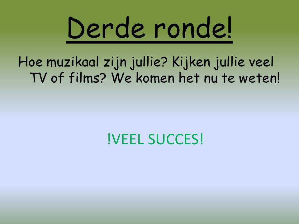 Derde ronde! Hoe muzikaal zijn jullie? Kijken jullie veel TV of films? We komen het nu te weten! !VEEL SUCCES!