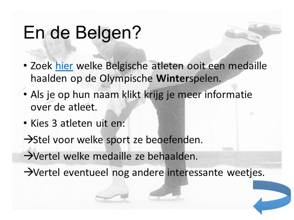 En de Belgen? Zoek hier welke Belgische atleten ooit een medaille haalden op de Olympische Winterspelen.hier Als je op hun naam klikt krijg je meer in