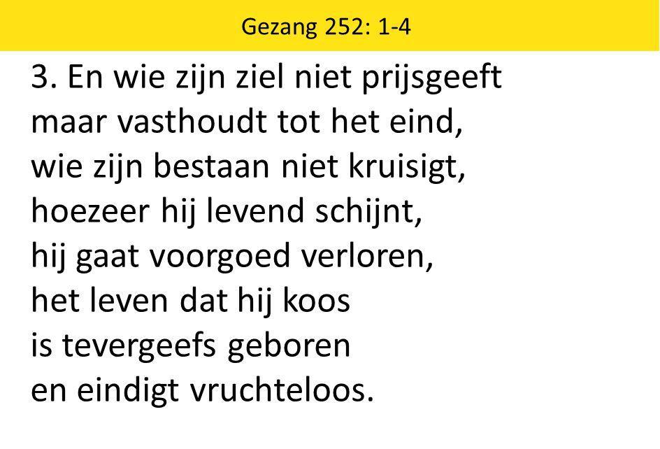 Zingende Gezegend 185 Gezang 252: 1-4 3.