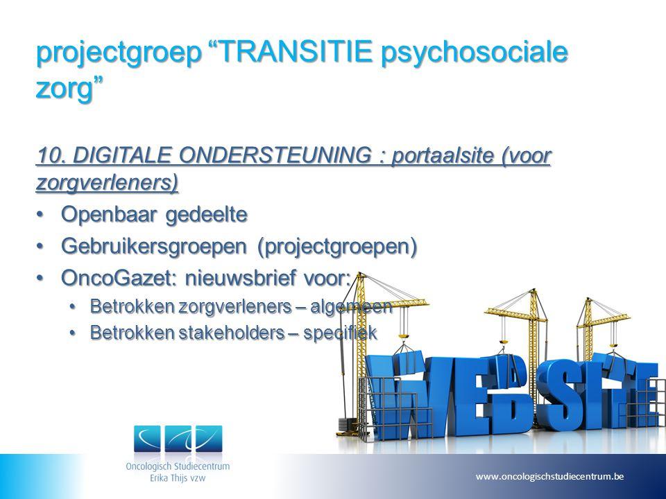 """projectgroep """"TRANSITIE psychosociale zorg"""" 10. DIGITALE ONDERSTEUNING : portaalsite (voor zorgverleners) Openbaar gedeelteOpenbaar gedeelte Gebruiker"""