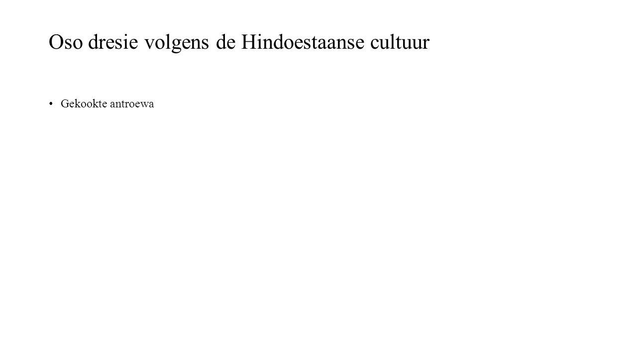 Oso dresie volgens de Hindoestaanse cultuur Gekookte antroewa
