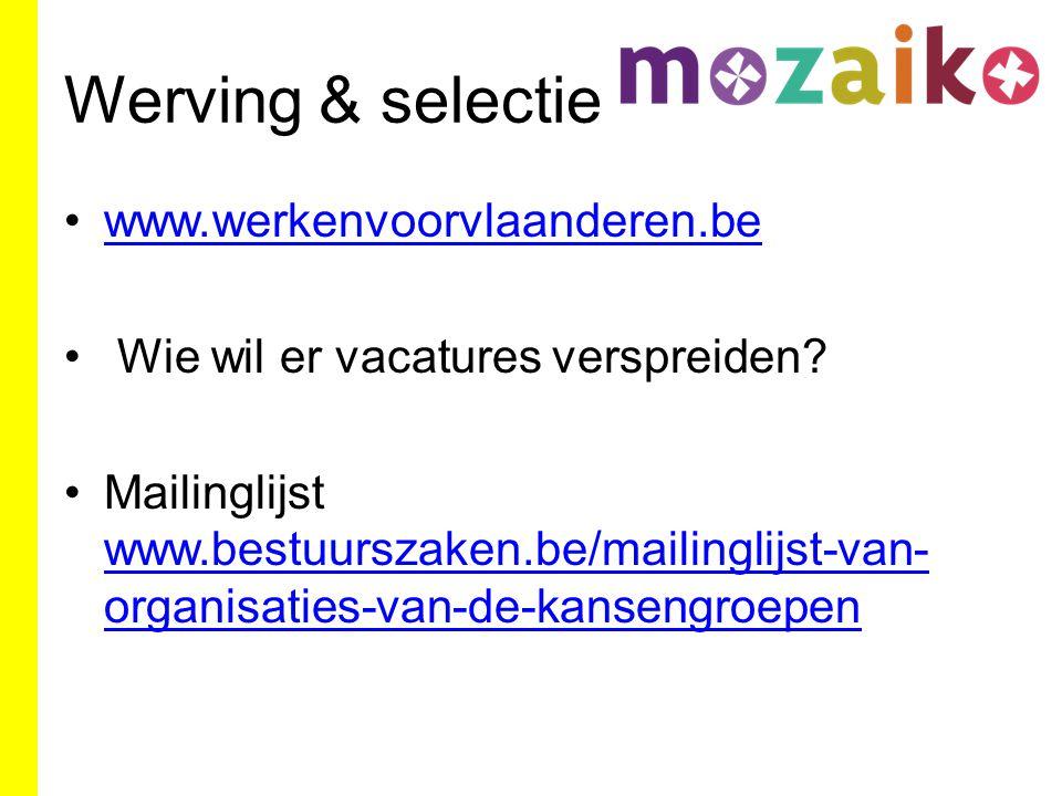 Werving & selectie www.werkenvoorvlaanderen.be Wie wil er vacatures verspreiden.