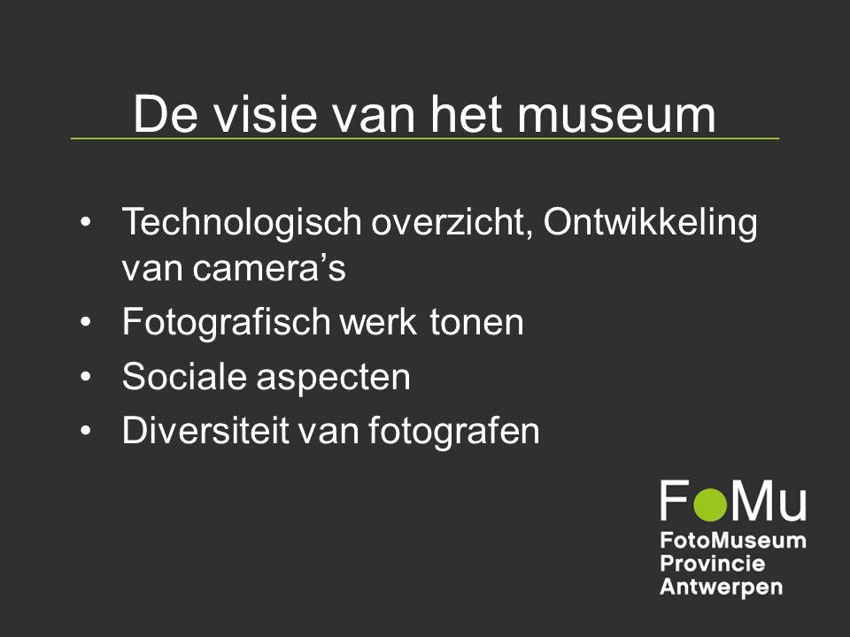 De visie van het museum Technologisch overzicht, Ontwikkeling van camera's Fotografisch werk tonen Sociale aspecten Diversiteit van fotografen