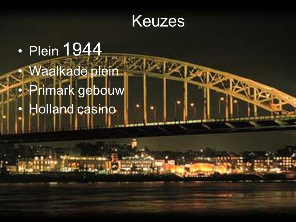 Keuzes Plein 1944 Waalkade plein Primark gebouw Holland casino