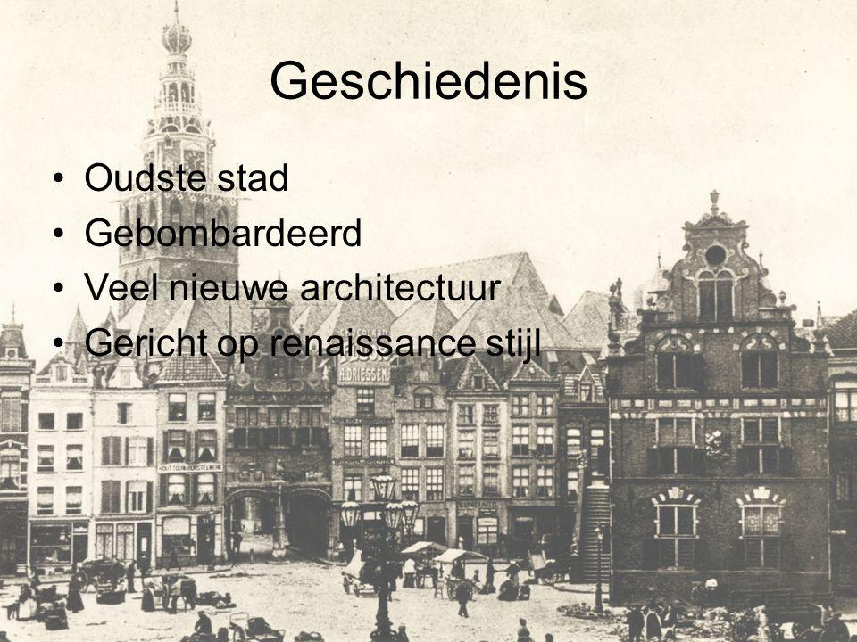 Geschiedenis Oudste stad Gebombardeerd Veel nieuwe architectuur Gericht op renaissance stijl