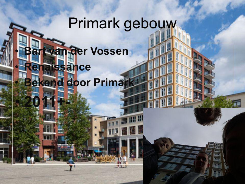 Primark gebouw Bart van der Vossen Renaissance Bekend door Primark 2011+-