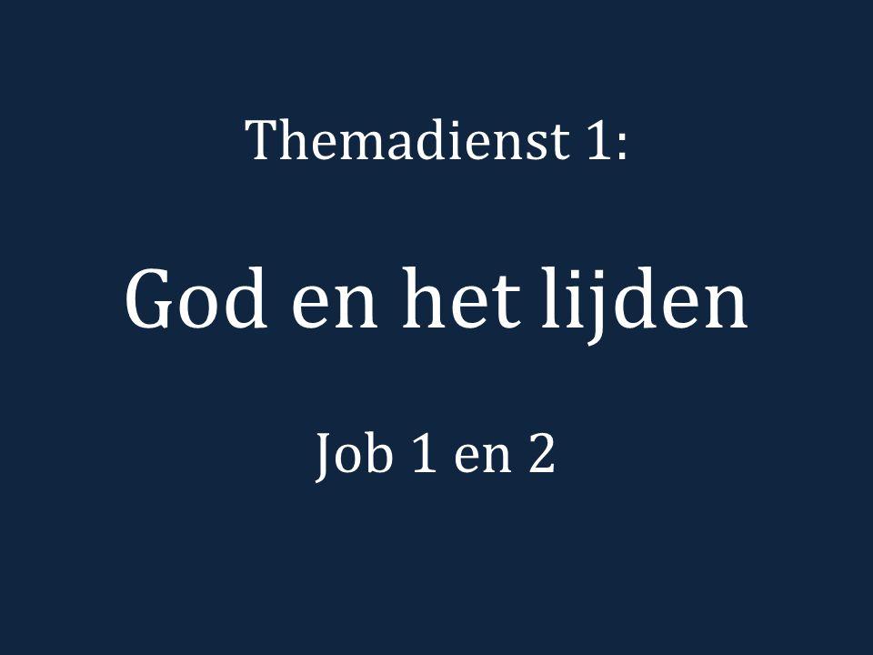 Themadienst 1: God en het lijden Job 1 en 2