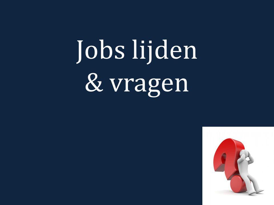Jobs lijden & vragen