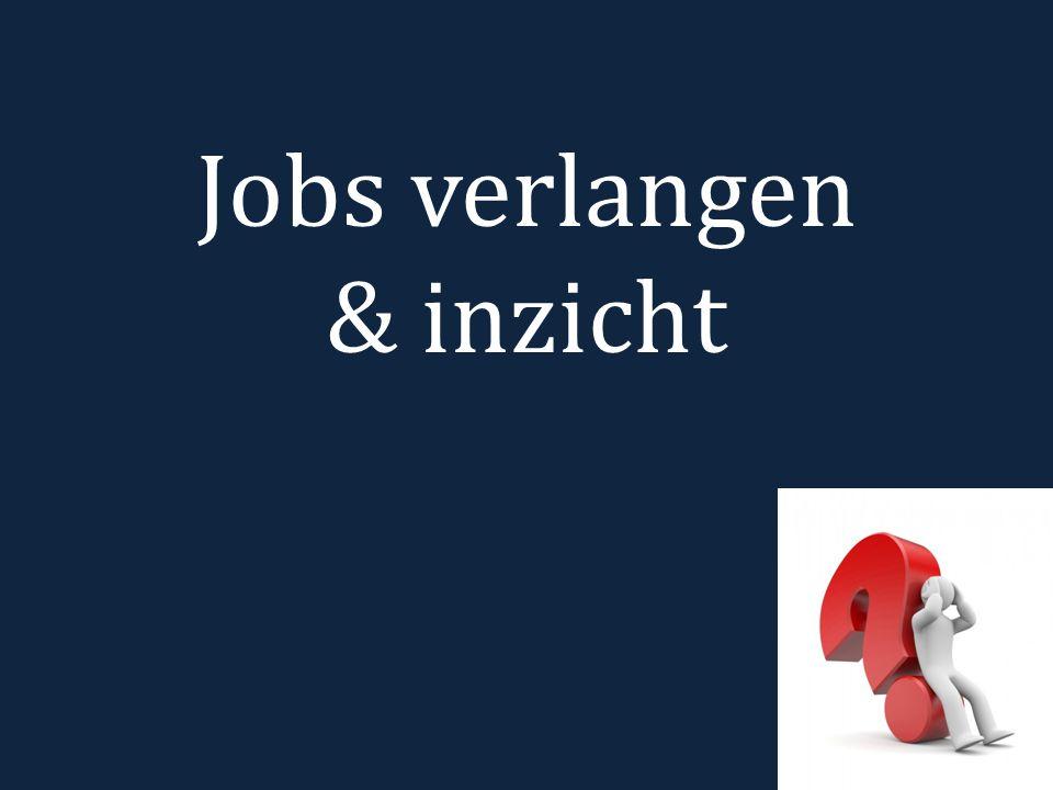 Jobs verlangen & inzicht