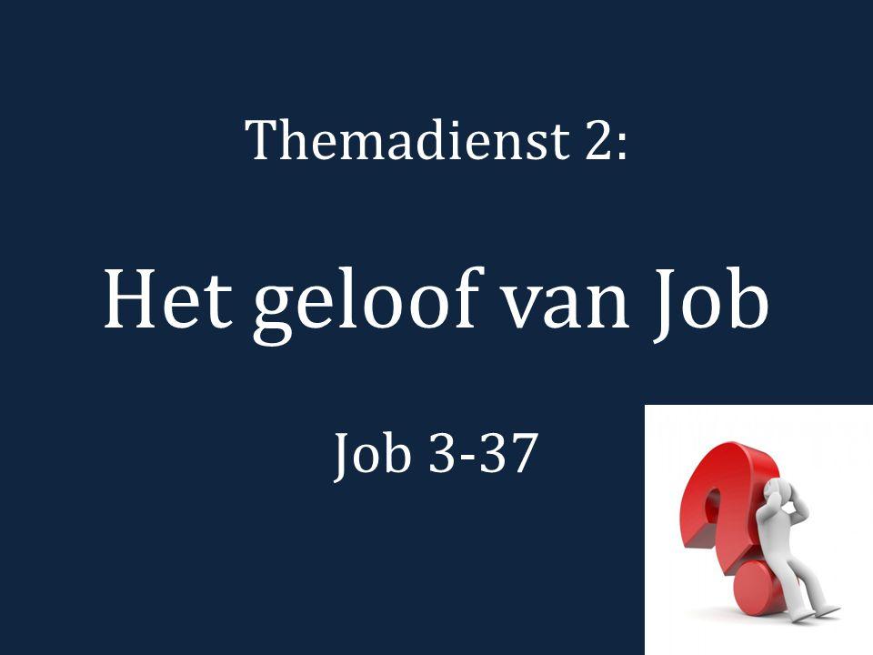 Themadienst 2: Het geloof van Job Job 3-37