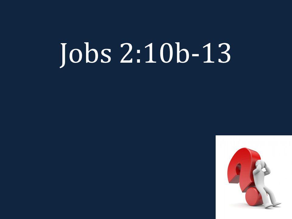 Jobs 2:10b-13