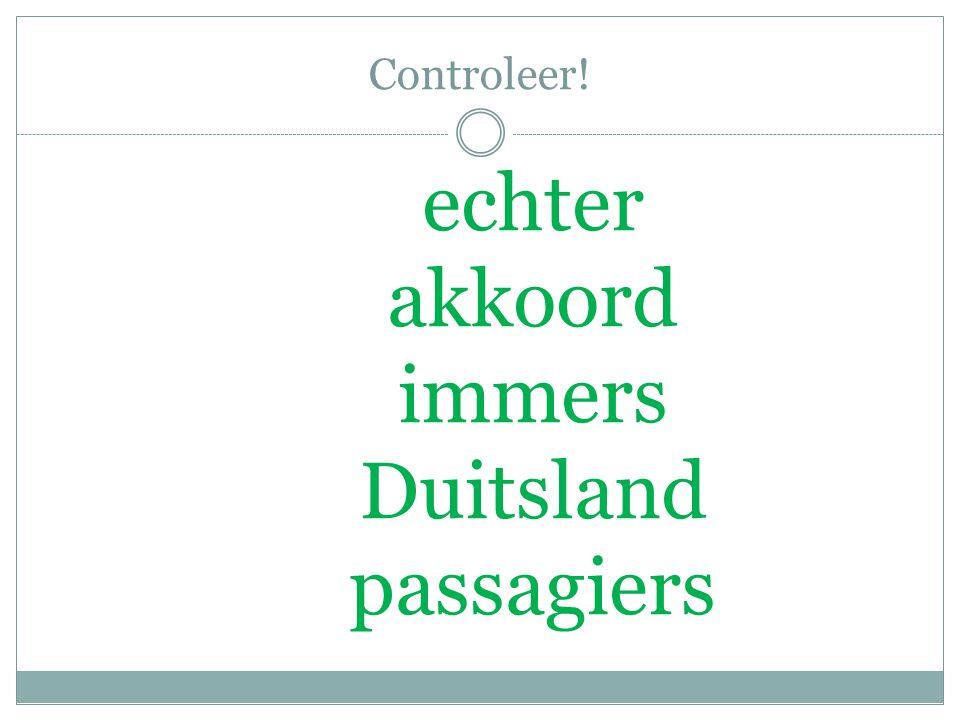 Controleer! echter akkoord immers Duitsland passagiers