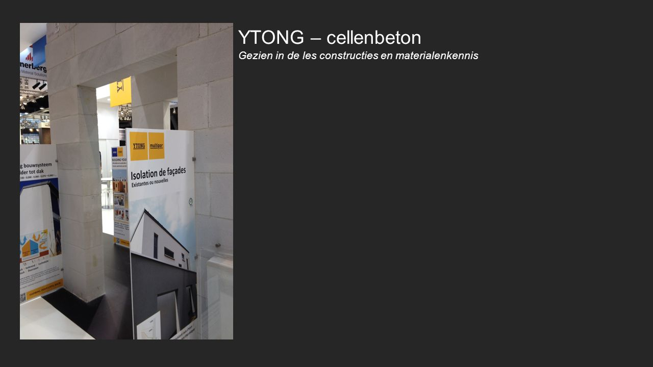 YTONG – cellenbeton Gezien in de les constructies en materialenkennis