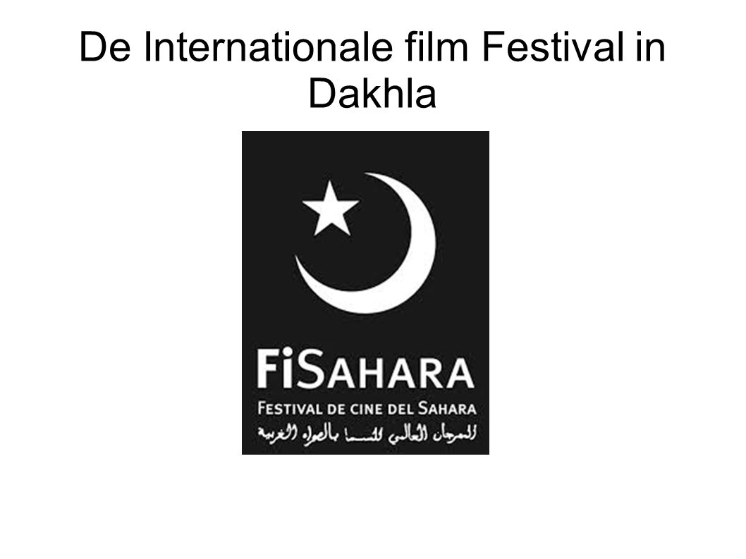 De Internationale film Festival in Dakhla
