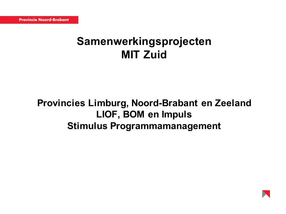 Samenwerkingsprojecten MIT Zuid Provincies Limburg, Noord-Brabant en Zeeland LIOF, BOM en Impuls Stimulus Programmamanagement
