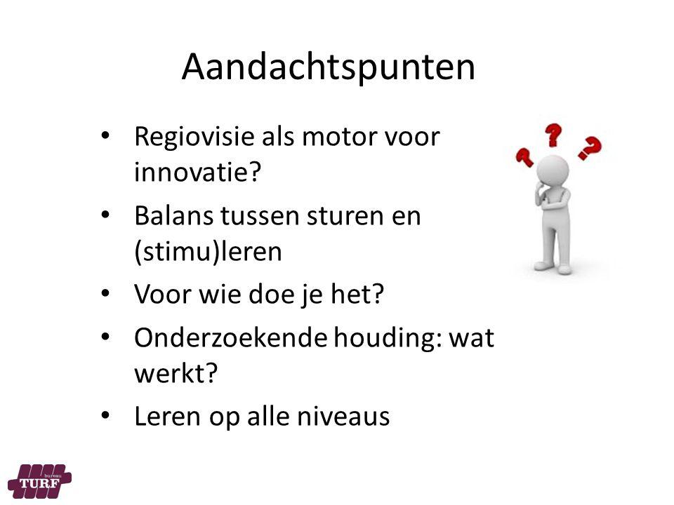 Aandachtspunten Regiovisie als motor voor innovatie.