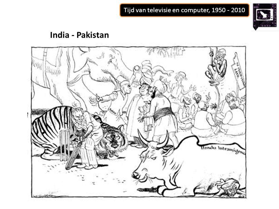 Tijd van televisie en computer, 1950 - 2010 India - Pakistan