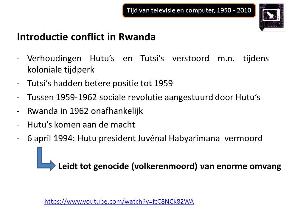 Tijd van televisie en computer, 1950 - 2010 -Verhoudingen Hutu's en Tutsi's verstoord m.n.