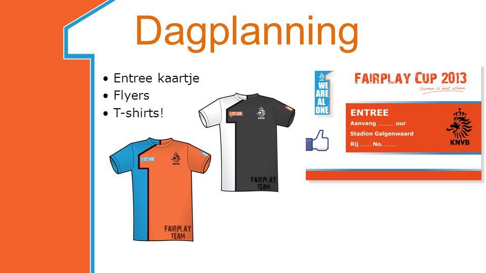 Dagplanning Entree kaartje Flyers T-shirts!