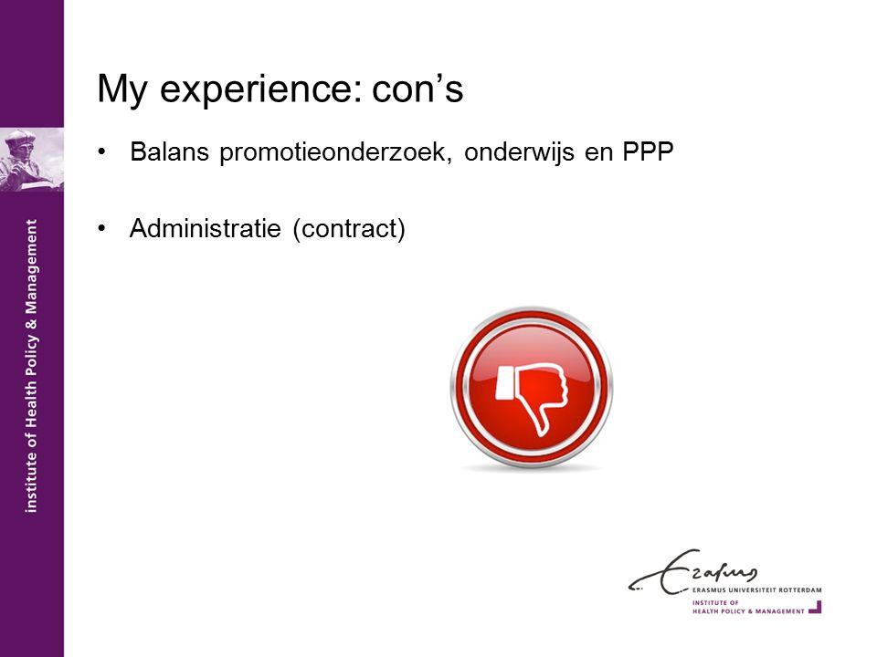 My experience: con's Balans promotieonderzoek, onderwijs en PPP Administratie (contract)