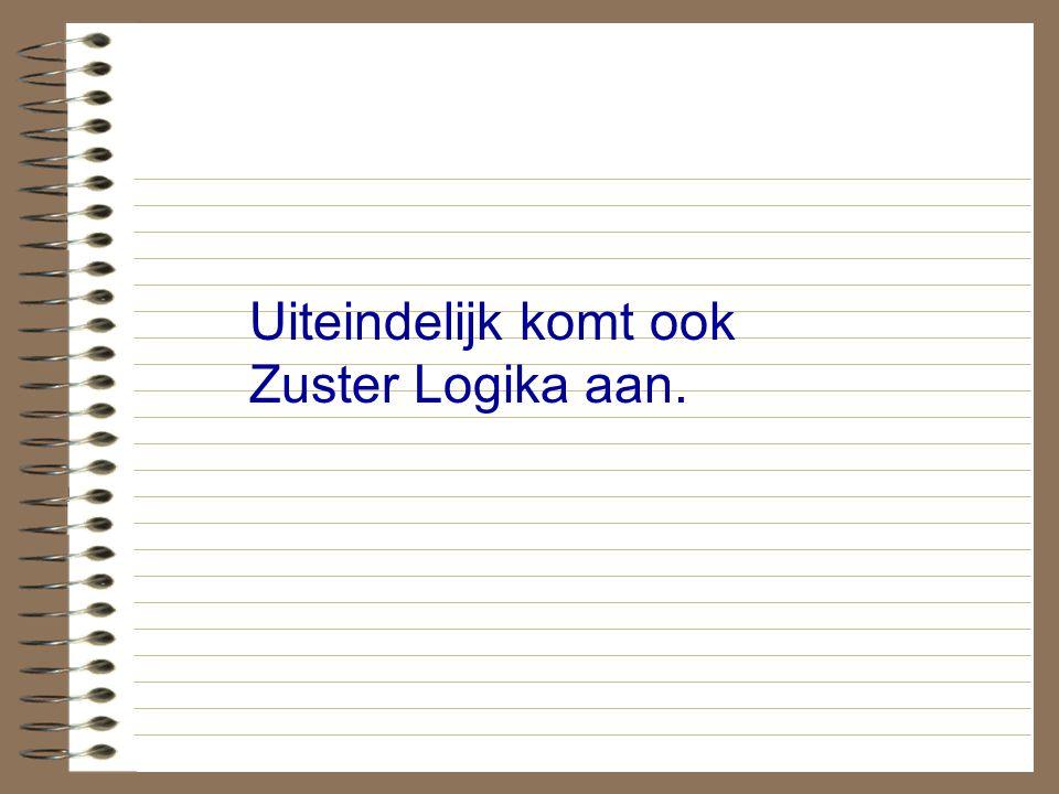 Uiteindelijk komt ook Zuster Logika aan.