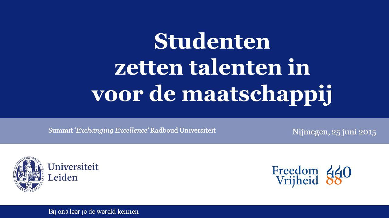 Studenten zetten talenten in voor de maatschappij Summit 'Exchanging Excellence' Radboud Universiteit Nijmegen, 25 juni 2015