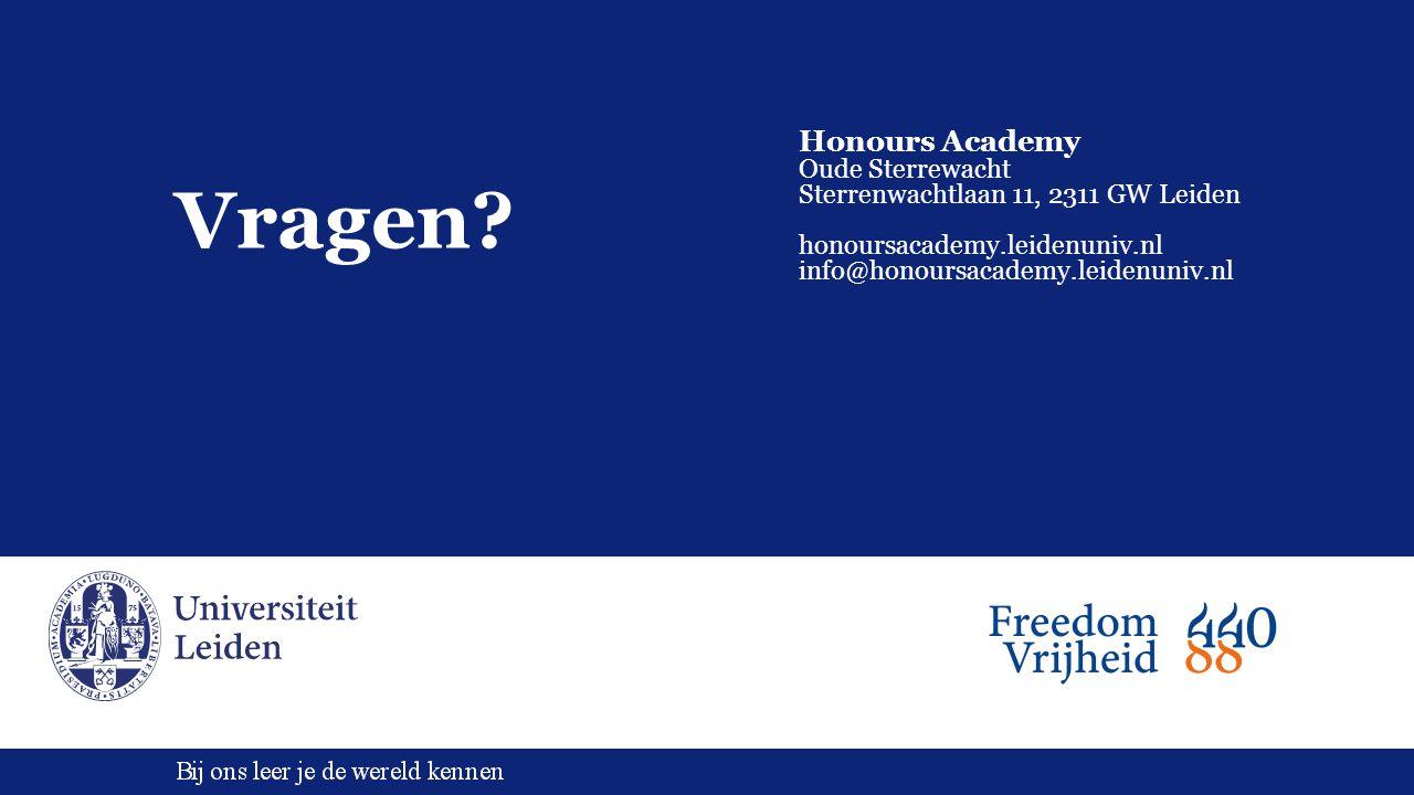 Honours Academy Oude Sterrewacht Sterrenwachtlaan 11, 2311 GW Leiden honoursacademy.leidenuniv.nl info@honoursacademy.leidenuniv.nl Vragen?
