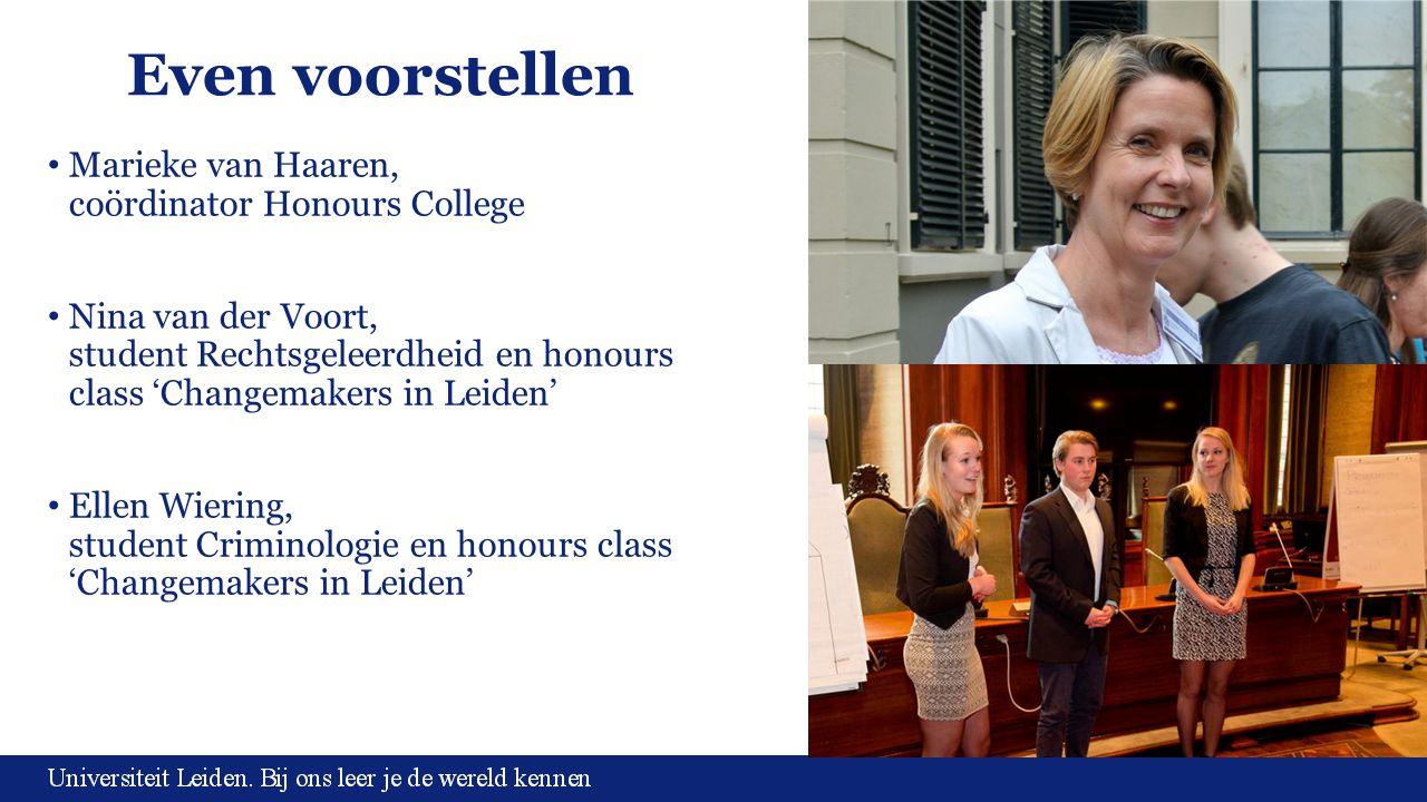 Even voorstellen Marieke van Haaren, coördinator Honours College Nina van der Voort, student Rechtsgeleerdheid en honours class 'Changemakers in Leide