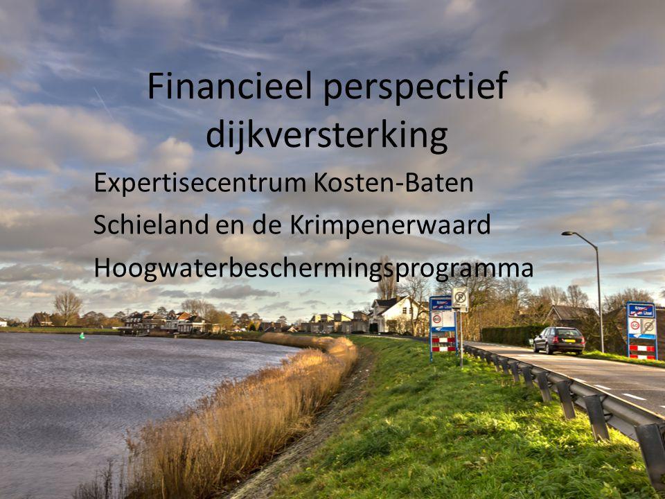 Financieel perspectief dijkversterking Expertisecentrum Kosten-Baten Schieland en de Krimpenerwaard Hoogwaterbeschermingsprogramma