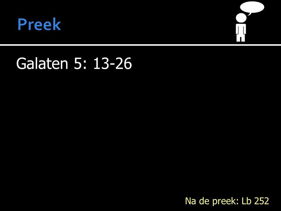 Galaten 5: 13-26 Na de preek: Lb 252