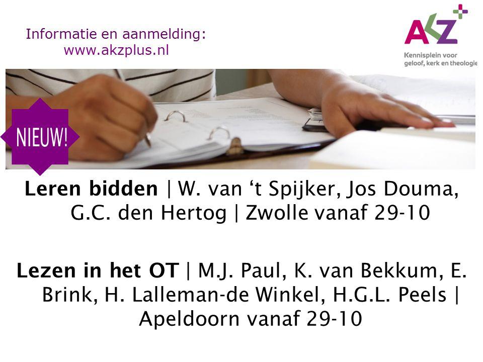 Leren bidden | W. van 't Spijker, Jos Douma, G.C. den Hertog | Zwolle vanaf 29-10 Lezen in het OT | M.J. Paul, K. van Bekkum, E. Brink, H. Lalleman-de
