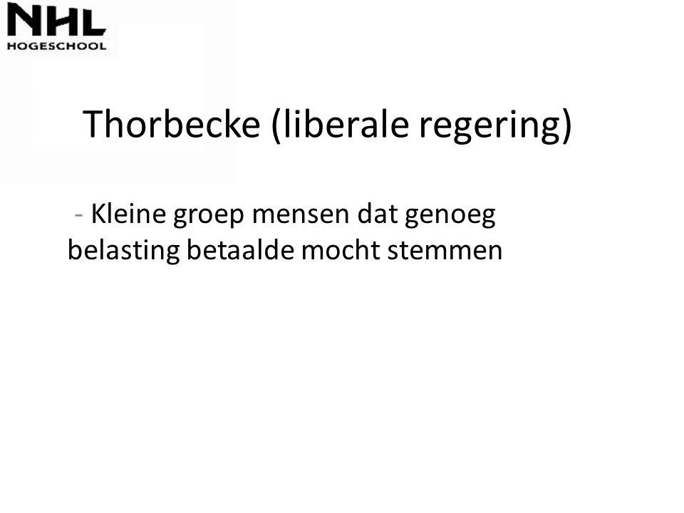 Thorbecke (liberale regering) - Kleine groep mensen dat genoeg belasting betaalde mocht stemmen