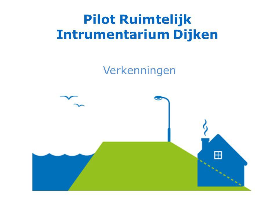 Verkenningen Pilot Ruimtelijk Intrumentarium Dijken