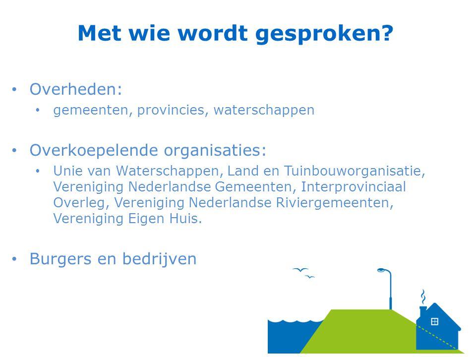 Overheden: gemeenten, provincies, waterschappen Overkoepelende organisaties: Unie van Waterschappen, Land en Tuinbouworganisatie, Vereniging Nederland