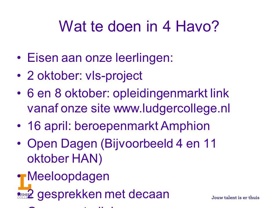 Wat te doen in 4 Havo? Eisen aan onze leerlingen: 2 oktober: vls-project 6 en 8 oktober: opleidingenmarkt link vanaf onze site www.ludgercollege.nl 16