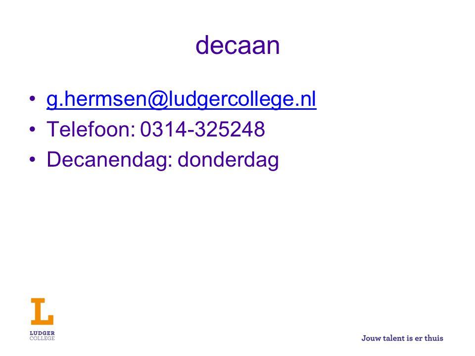 decaan g.hermsen@ludgercollege.nl Telefoon: 0314-325248 Decanendag: donderdag