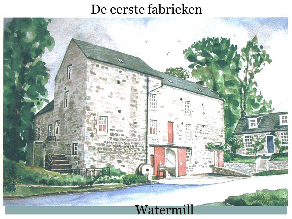 De eerste fabrieken Watermill