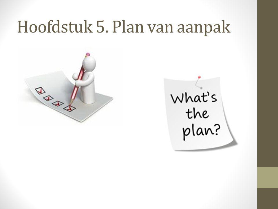 Hoofdstuk 5. Plan van aanpak
