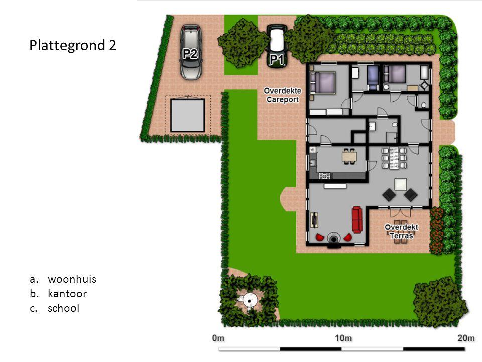 Plattegrond 2 a.woonhuis b.kantoor c.school
